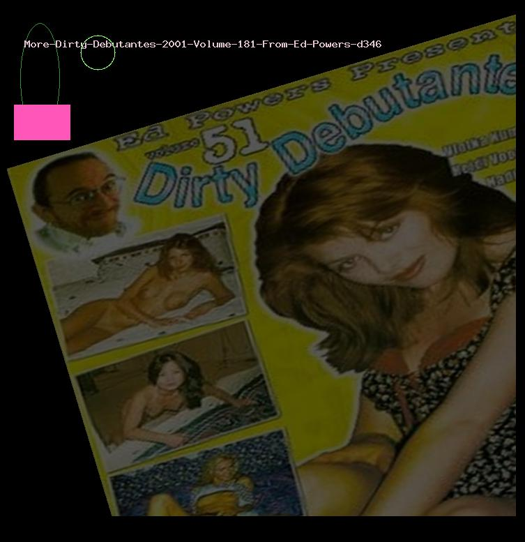 More Dirty Debutantes 2001 Volume 181 From Ed Powers